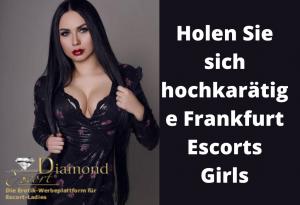 Holen Sie sich hochkarätige Frankfurt Escorts Girls
